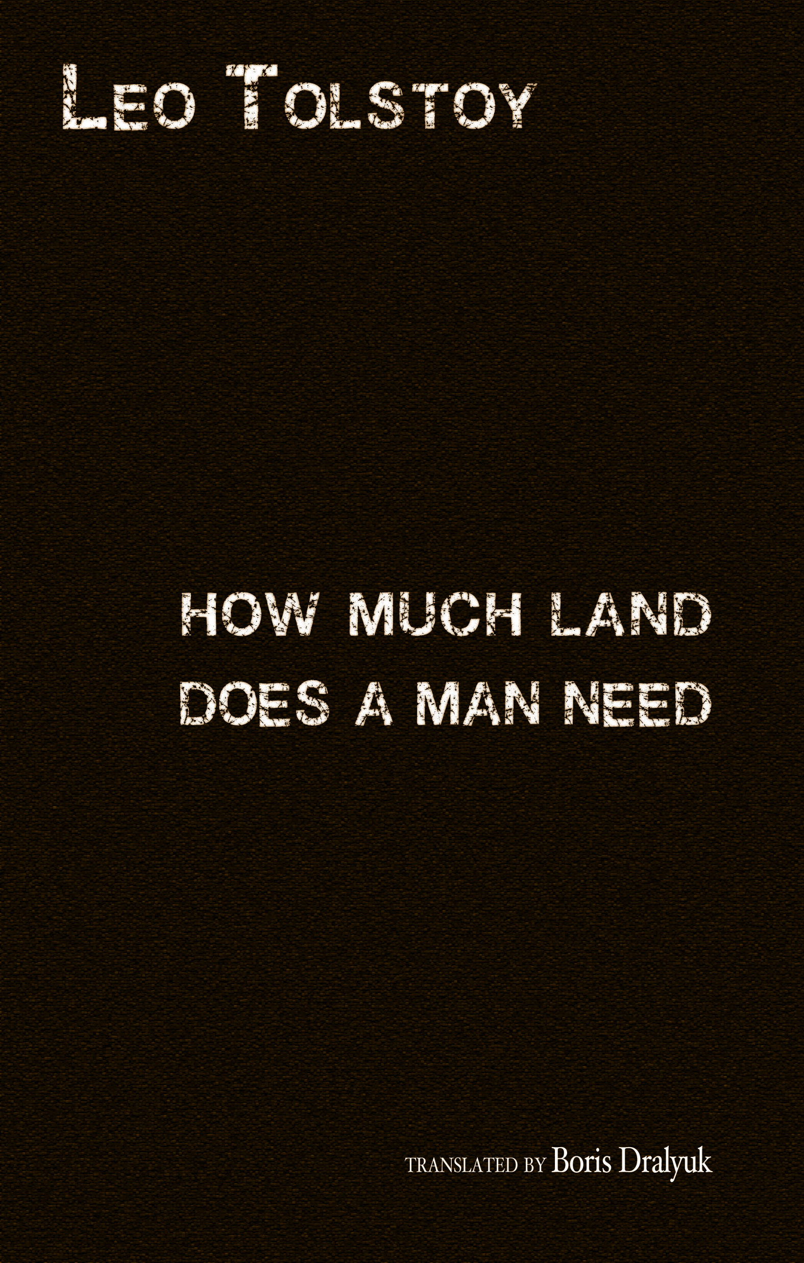 <i>How Much Land Does a Man Need</i><br> by Leo Tolstoy
