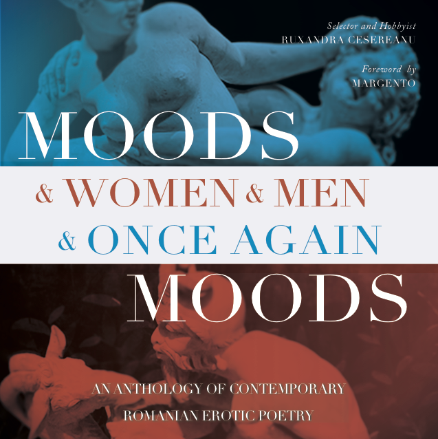 <em>Moods & Women & Men & Once Again Moods: An Anthology of Contemporary Romanian Erotic Poetry</em>